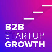 B2B Startup Growth Podcast
